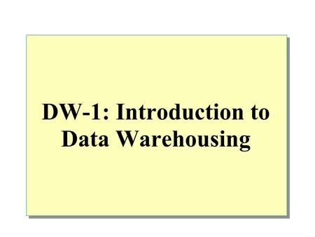 DW-1: Introduction to Data Warehousing. Overview What is Database What Is Data Warehousing Data Marts and Data Warehouses The Data Warehousing Process.