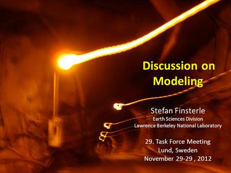 Discussion on Modeling Stefan Finsterle Earth Sciences Division Lawrence Berkeley National Laboratory 29. Task Force Meeting Lund, Sweden November 29-29,