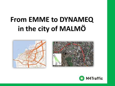 From EMME to DYNAMEQ in the city of MALMÖ. THE COMPANY Founded in early 2011 Currently located in Stockholm, Gothenburg and Malmö Small company (currently.