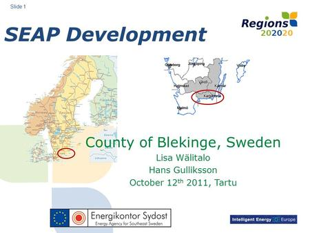 SEAP Development Slide 1 County of Blekinge, Sweden Lisa Wälitalo Hans Gulliksson October 12 th 2011, Tartu.