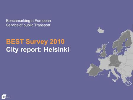 BEST Survey 2010 City report: Helsinki Benchmarking in European Service of public Transport.