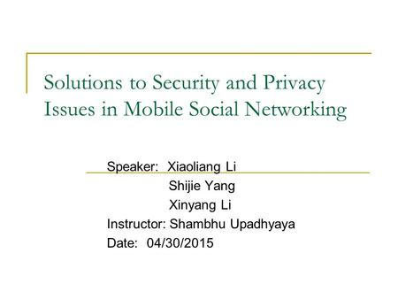 Solutions to Security and Privacy Issues in Mobile Social Networking