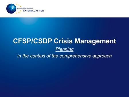 CFSP/CSDP Crisis Management Planning in the context of the comprehensive approach.