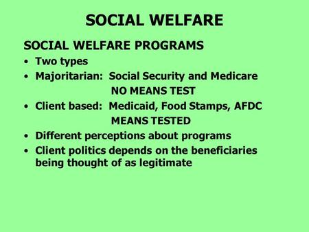 SOCIAL WELFARE SOCIAL WELFARE PROGRAMS Two types