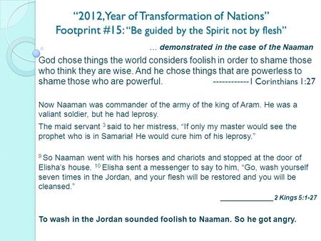 """2012, Year of Transformation of Nations"" Footprint #15: ""Be guided by the Spirit not by flesh"" … demonstrated in the case of the Naaman God chose things."