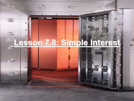 Lesson 7.8: Simple Interest