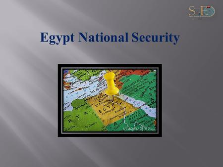 Egypt National Security. Egyptian National Security Pre-Mubarak Fall.