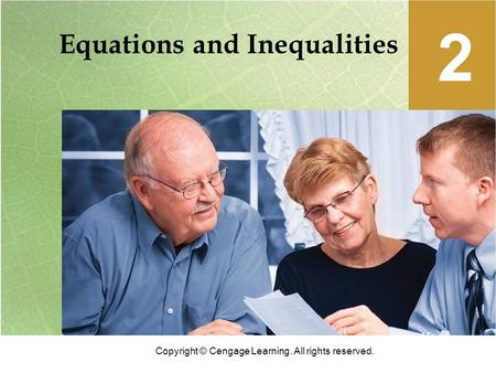 Copyright © Cengage Learning. All rights reserved. Equations and Inequalities 2.