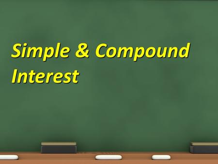 Simple & Compound Interest. Objective: 7.1.01 Develop and use ratios, proportions, and percents to solve problems Essential Question: How can I use percents.