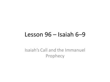 Isaiah's Call and the Immanuel Prophecy