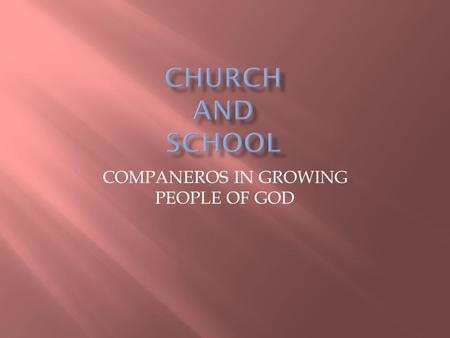 COMPANEROS IN GROWING PEOPLE OF GOD.  Yahweh is King  Jesus is Lord.