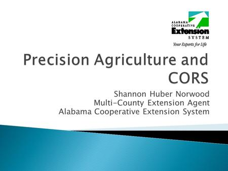 Shannon Huber Norwood Multi-County Extension Agent Alabama Cooperative Extension System.