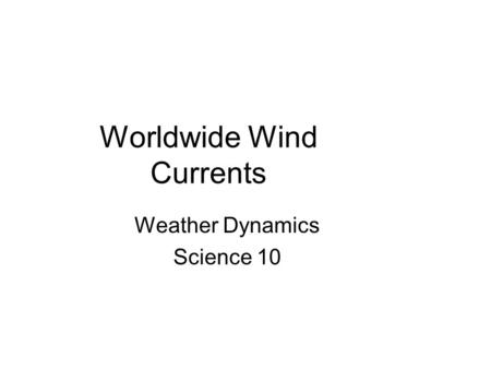 Worldwide Wind Currents Weather Dynamics Science 10.