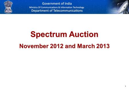 11 Spectrum Auction November 2012 and March 2013.