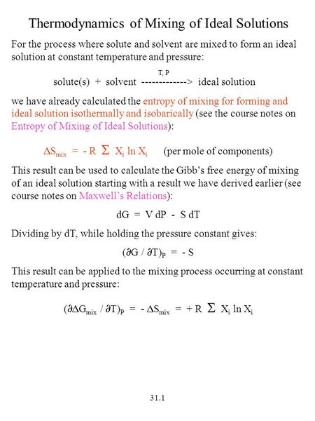 31.1 Thermodynamics of Mixing of Ideal Solutions For the process where solute and solvent are mixed to form an ideal solution at constant temperature and.