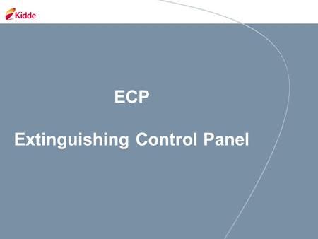 ECP Extinguishing Control Panel. Extinguishing Control Panel General overview Technical overview.