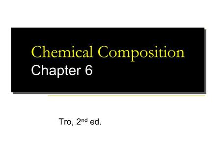 Chemical Composition Chapter 6 Tro, 2 nd ed.. DEFINITIONS OF VARIOUS MASSES Formula or molecular mass =  of atomic masses in the chemical formula Molecular.