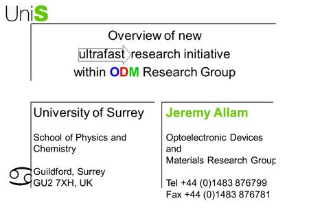 ODMODM Overview of new ultrafast research initiative within ODM Research Group Jeremy Allam Optoelectronic Devices and Materials Research Group Tel +44.