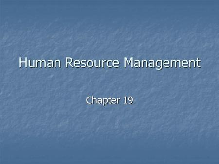 Human Resource Management Chapter 19. Worldwide Labor Conditions Statistics Statistics Women in the Workplace Women in the Workplace Statistics Statistics.