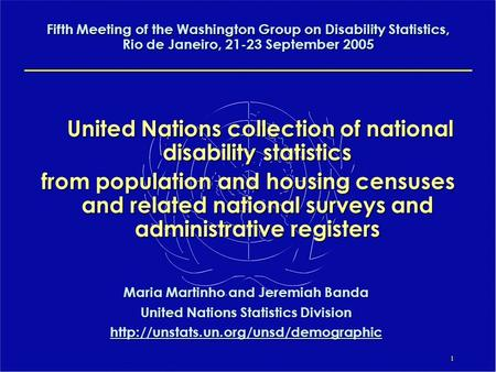 1 United Nations collection of national disability statistics from population and housing censuses and related national surveys and administrative registers.