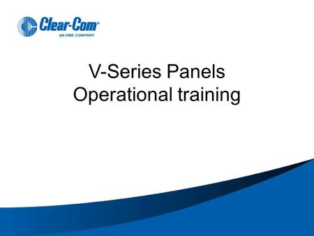 V-Series Panels Operational training. V-SERIES PANEL OPERATION – BASIC The V-series panels are available either as Lever key, Push button or Rotary panels.