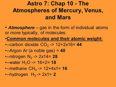 Astro 7: Chap 10 - The Atmospheres of Mercury, Venus, and Mars Atmosphere – gas in the form of individual atoms or more typically, of molecules. Common.