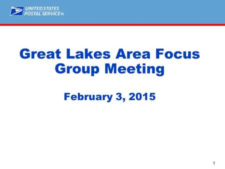 ® Great Lakes Area Focus Group Meeting February 3, 2015 1.