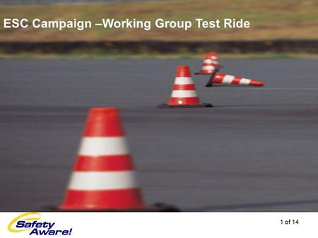 1 of 14 ESC Campaign –Working Group Test Ride. 2 of 14 300m 30m Tent Bus shuttle ESC Test ride NHSTA- Test ESC Test ride + optional self driving Black.