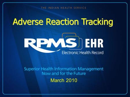March 2010 Adverse Reaction Tracking. Describe the Adverse Reaction Tracking Package –Menu Options –Interaction between options Proper set up Identify.