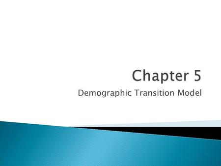 Demographic Transition Model.  One of the most basic human urges is to sort things into categories, look for patterns and apply labels. Oh, blessed.