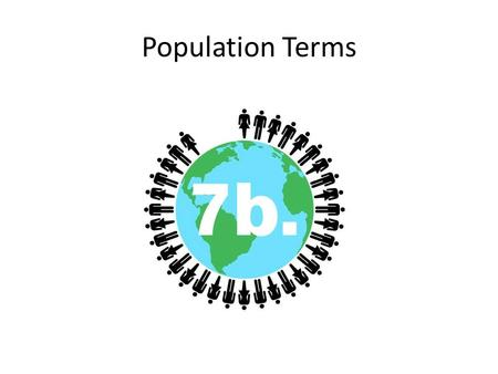 "Population Terms. Note taking Use the Population Terms Note page to take notes as you view the power point. ""One trend I notice"" statements should be."