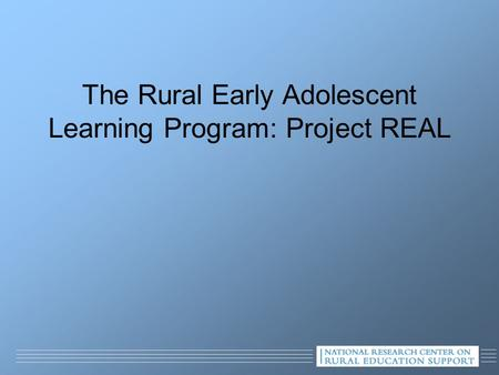 The Rural Early Adolescent Learning Program: Project REAL.