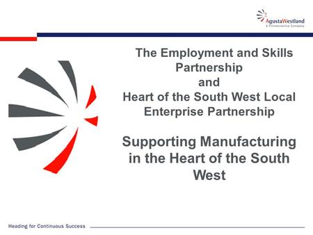 The Employment and Skills Partnership and Heart of the South West Local Enterprise Partnership Supporting Manufacturing in the Heart of the South West.