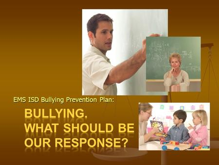 "EMS ISD Bullying Prevention Plan:. How is bullying addressed? Student Handbook definition: ""Bullying occurs when a student or group of students directs."