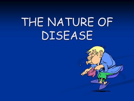 THE NATURE OF DISEASE. Immune System The immune system of the human body is made up of: The immune system of the human body is made up of: Cells Cells.