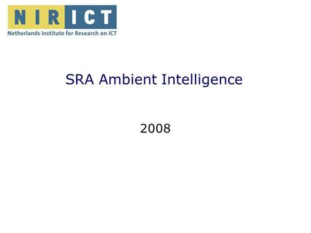 Energy efficient sensor networks SRA Ambient Intelligence 2008.