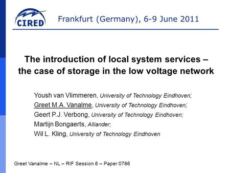 Frankfurt (Germany), 6-9 June 2011 Greet Vanalme – NL – RIF Session 6 – Paper 0786 The introduction of local system services – the case of storage in the.