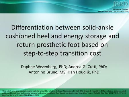 This article and any supplementary material should be cited as follows: Wezenberg D, Cutti AG, Bruno A, Houdijk H. Differentiation between solid- ankle.
