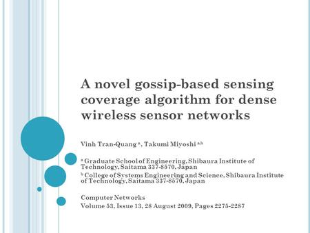 A novel gossip-based sensing coverage algorithm for dense wireless sensor networks Vinh Tran-Quang a, Takumi Miyoshi a,b a Graduate School of Engineering,