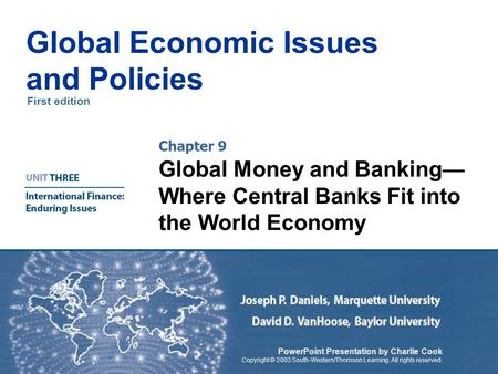 First edition Global Economic Issues and Policies PowerPoint Presentation by Charlie Cook Copyright © 2003 South-Western/Thomson Learning. All rights reserved.