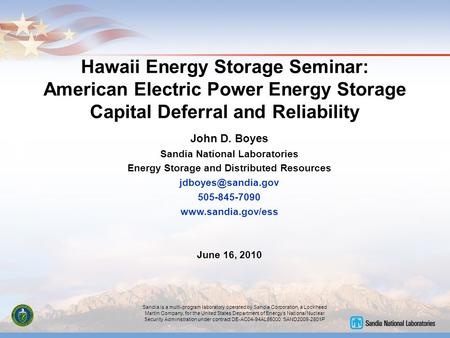 Sandia is a multi-program laboratory operated by Sandia Corporation, a Lockheed Martin Company, for the United States Department of Energy's National Nuclear.