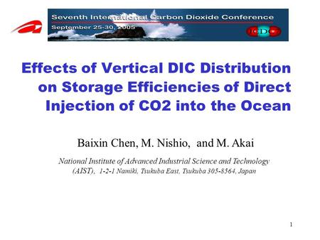 1 Effects of Vertical DIC Distribution on Storage Efficiencies of Direct Injection of CO2 into the Ocean Baixin Chen, M. Nishio, and M. Akai National Institute.