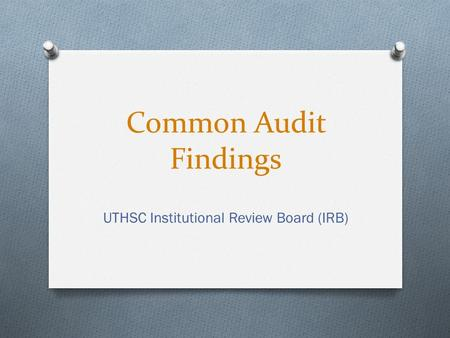 Common Audit Findings UTHSC Institutional Review Board (IRB)