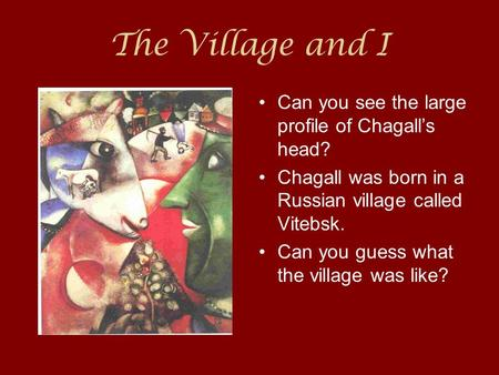 The Village and I Can you see the large profile of Chagall's head?