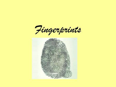 Fingerprints. History 3000 years ago… Chinese used fingerprints for legal papers 1880 Henry Fauld –first to use FP to ID criminals 1897 Sir Edward Richard.