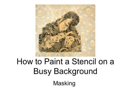 How to Paint a Stencil on a Busy Background Masking.