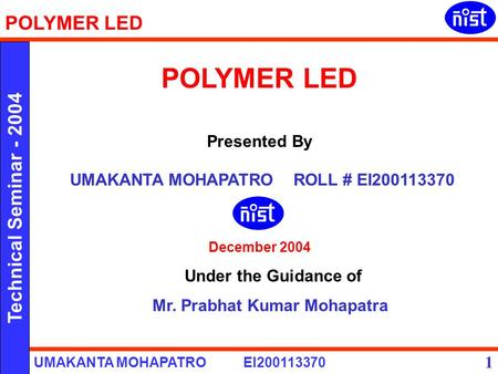 POLYMER LED Presented By UMAKANTA MOHAPATRO ROLL # EI