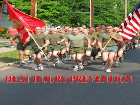 1 HEAT INJURY PREVENTION. 2 References MCO 3500.27A Marine Corps ORM MCO P5102.1A NAVMED P-5010 Naval Preventive Medicine.