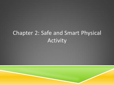 Chapter 2: Safe and Smart Physical Activity. Heat Index Humidity Hyperthermia Hypothermia PAR-Q Wind Chill Factor Biomechanical Principles Ligament Microtrauma.