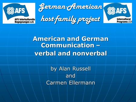 German-American host-family project American and German Communication – verbal and nonverbal by Alan Russell and Carmen Ellermann.